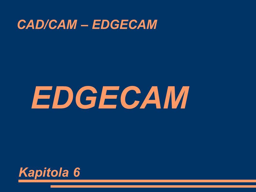 CAD/CAM – EDGECAM EDGECAM Kapitola 6