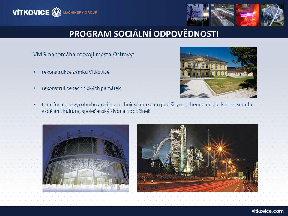 PROGRAM SOCIÁLNÍ ODPOVĚDNOSTI VMG napomáhá rozvoji města Ostravy: rekonstrukce zámku Vítkovice rekonstrukce technických památek transformace výrobního
