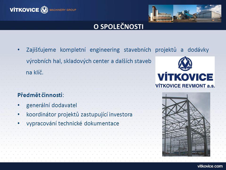 O SPOLEČNOSTI Zajišťujeme kompletní engineering stavebních projektů a dodávky výrobních hal, skladových center a dalších staveb na klíč. Předmět činno