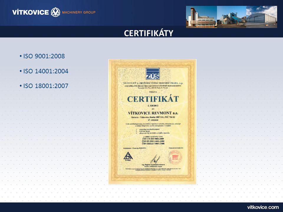 CERTIFIKÁTY ISO 9001:2008 ISO 14001:2004 ISO 18001:2007