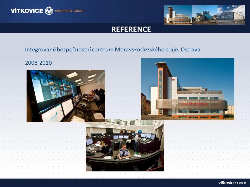 REFERENCE Integrované bezpečnostní centrum Moravskoslezského kraje, Ostrava 2008-2010
