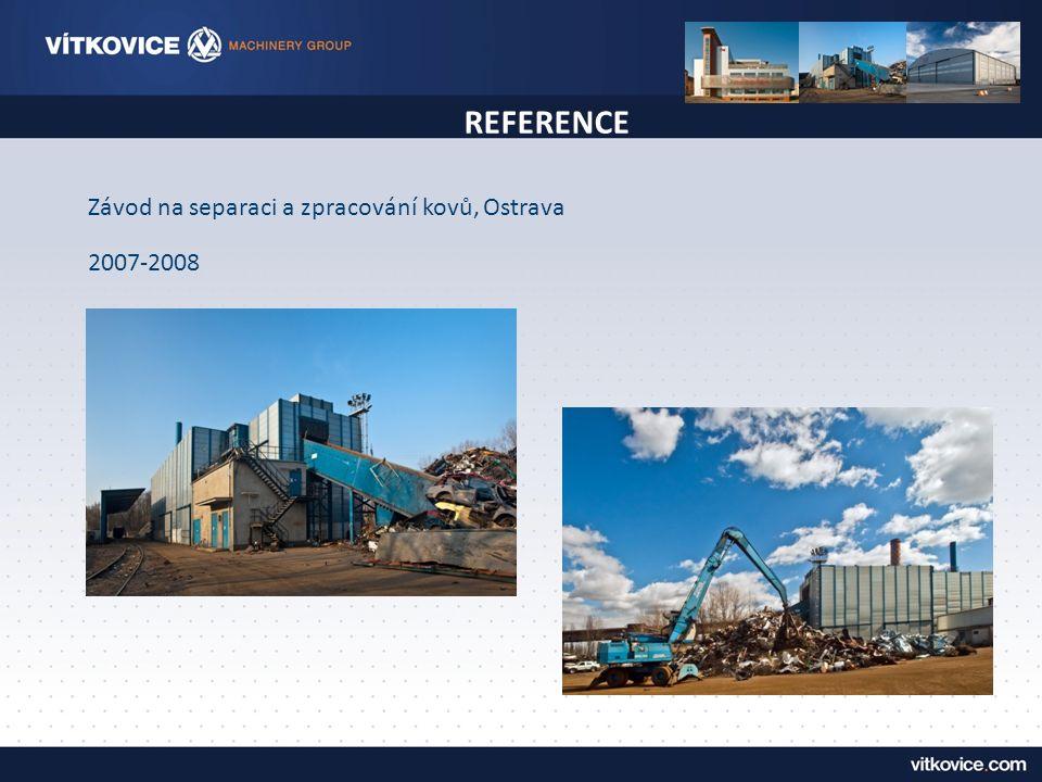 REFERENCE Závod na separaci a zpracování kovů, Ostrava 2007-2008