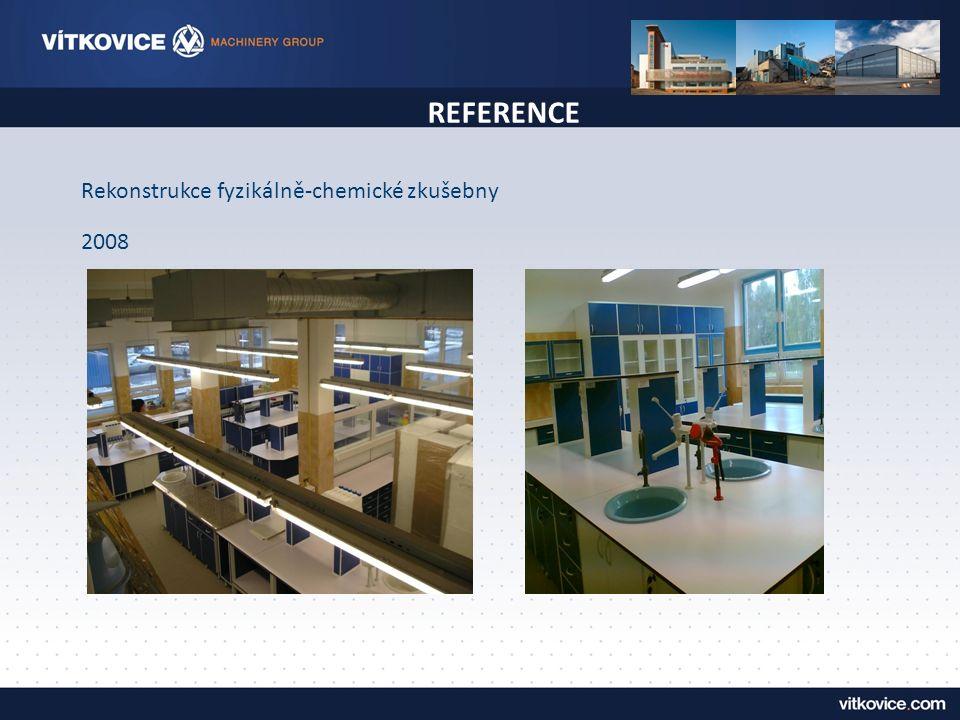 REFERENCE Rekonstrukce fyzikálně-chemické zkušebny 2008