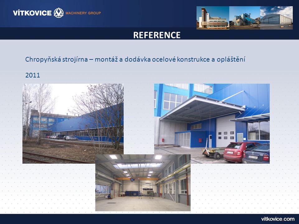 REFERENCE Chropyňská strojírna – montáž a dodávka ocelové konstrukce a opláštění 2011