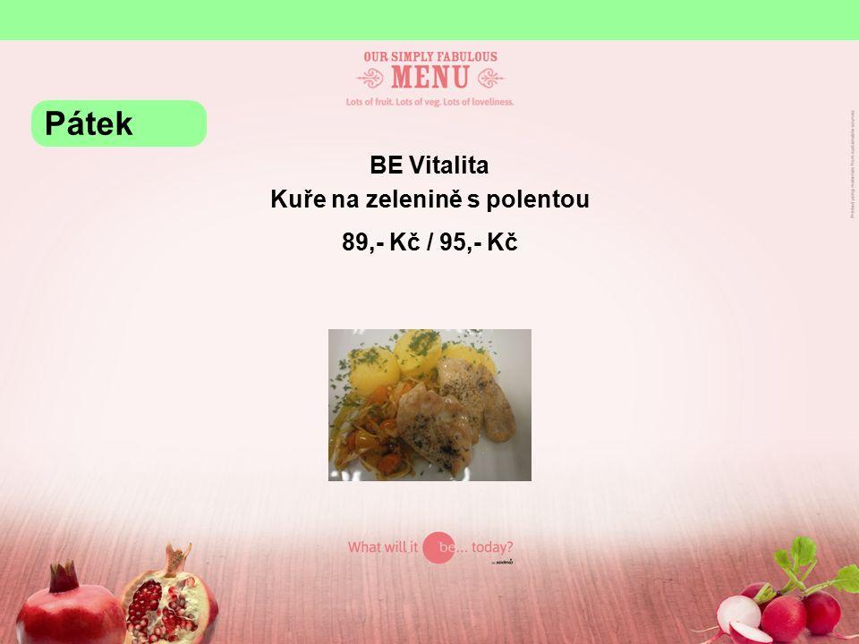 BE Grill Roštěná se šunkou a vejcem, hranolky 125,- Kč / 131,- Kč Pátek