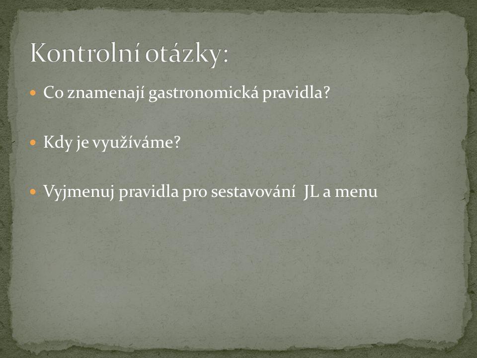 Co znamenají gastronomická pravidla Kdy je využíváme Vyjmenuj pravidla pro sestavování JL a menu