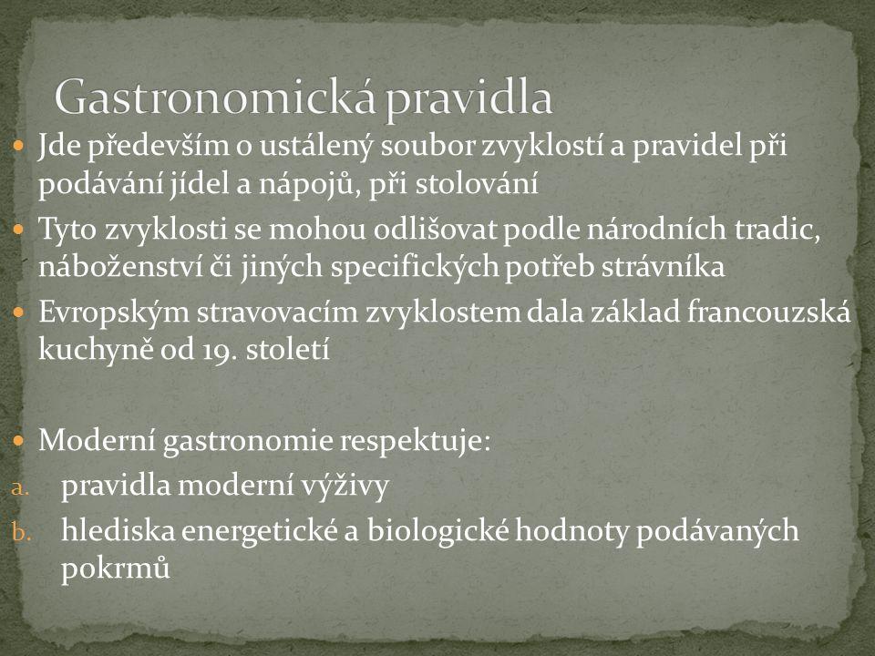 Co znamenají gastronomická pravidla? Kdy je využíváme? Vyjmenuj pravidla pro sestavování JL a menu