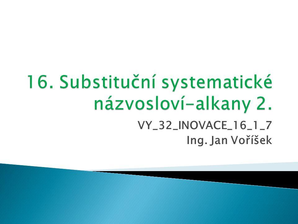 VY_32_INOVACE_16_1_7 Ing. Jan Voříšek
