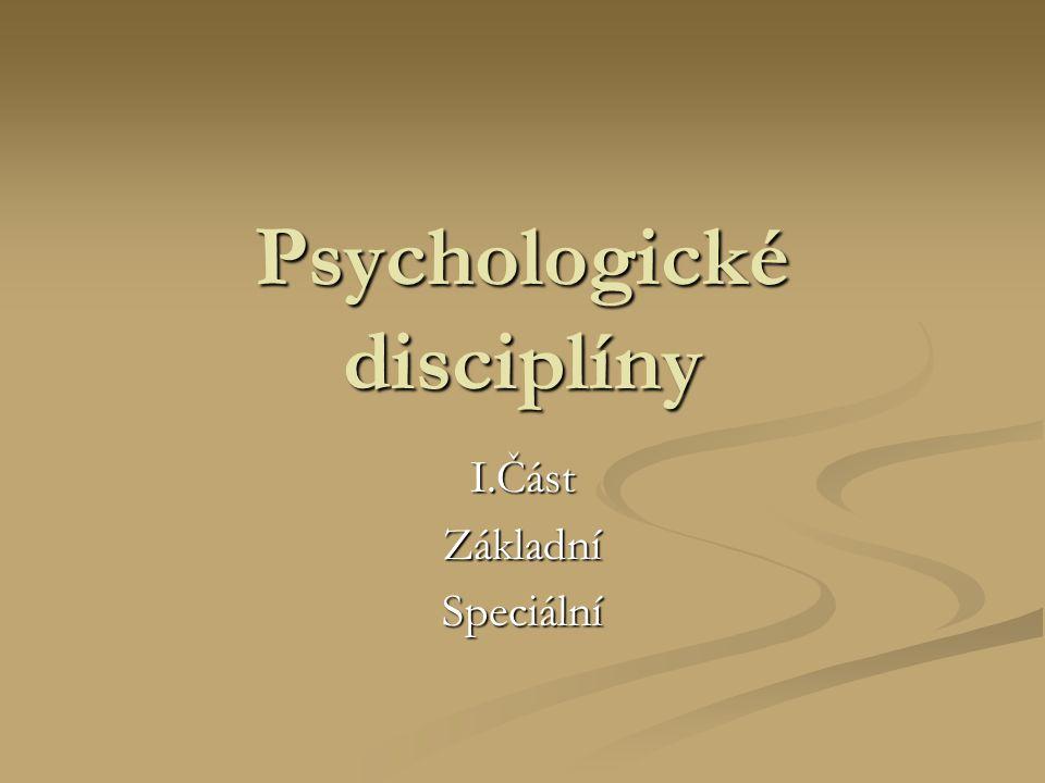 Psychologické disciplíny I.ČástZákladníSpeciální