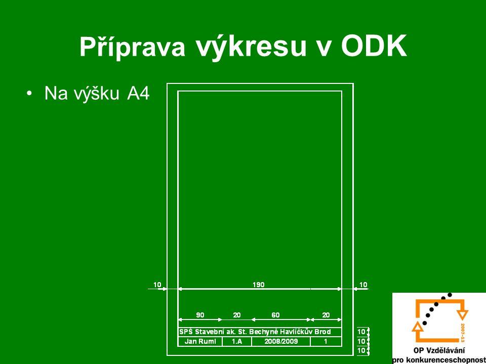 Příprava výkresu v ODK Na výšku A4