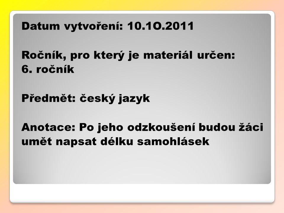 Datum vytvoření: 10.1O.2011 Ročník, pro který je materiál určen: 6.