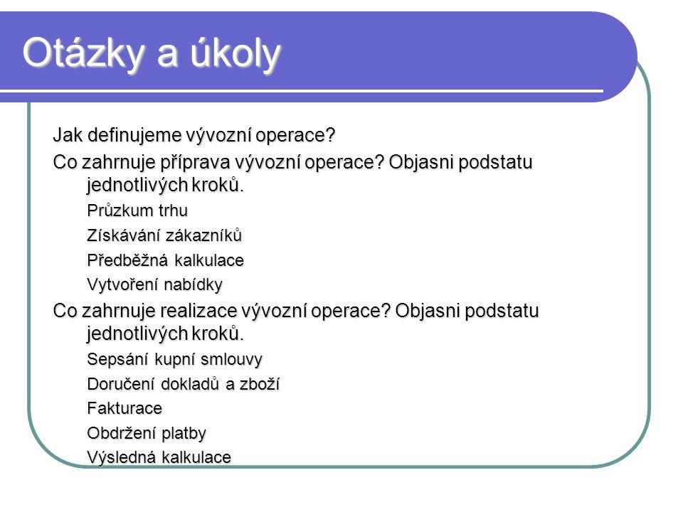 Otázky a úkoly Jak definujeme vývozní operace. Co zahrnuje příprava vývozní operace.