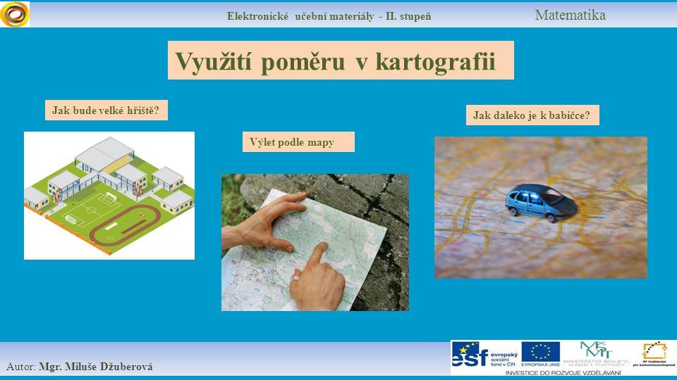 Elektronické učební materiály - II. stupeň Matematika Autor: Mgr.