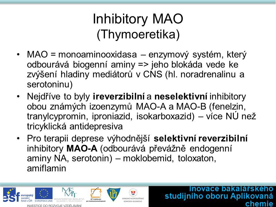 Inhibitory MAO (Thymoeretika) MAO = monoaminooxidasa – enzymový systém, který odbourává biogenní aminy => jeho blokáda vede ke zvýšení hladiny mediátorů v CNS (hl.