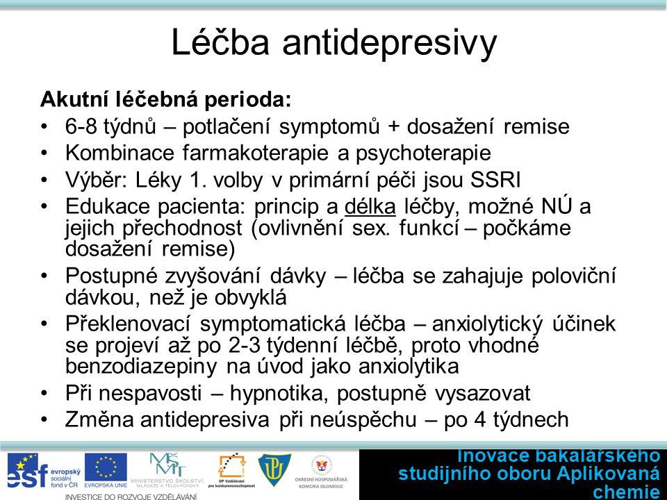 Léčba antidepresivy Akutní léčebná perioda: 6-8 týdnů – potlačení symptomů + dosažení remise Kombinace farmakoterapie a psychoterapie Výběr: Léky 1. v
