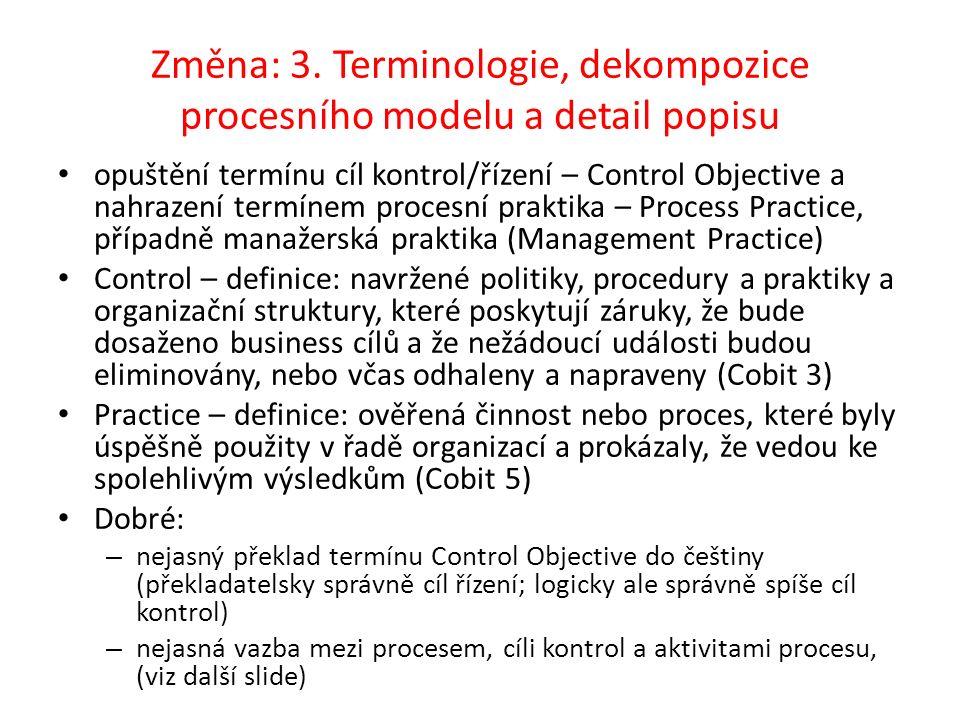 Změna: 3. Terminologie, dekompozice procesního modelu a detail popisu opuštění termínu cíl kontrol/řízení – Control Objective a nahrazení termínem pro