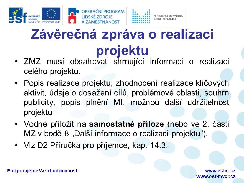 Závěrečná zpráva o realizaci projektu ZMZ musí obsahovat shrnující informaci o realizaci celého projektu. Popis realizace projektu, zhodnocení realiza