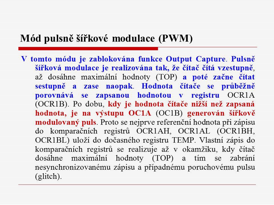 Mód pulsně šířkové modulace (PWM) V tomto módu je zablokována funkce Output Capture.