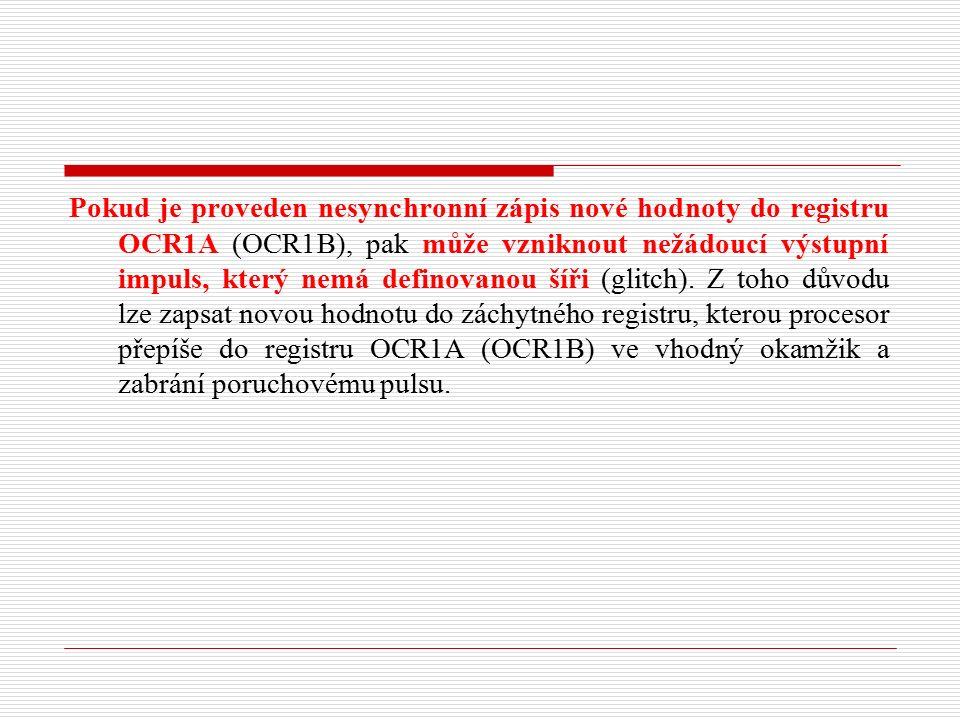 Pokud je proveden nesynchronní zápis nové hodnoty do registru OCR1A (OCR1B), pak může vzniknout nežádoucí výstupní impuls, který nemá definovanou šíři (glitch).