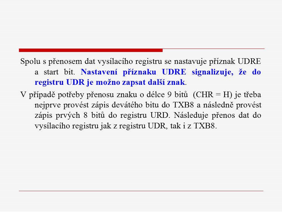 Spolu s přenosem dat vysílacího registru se nastavuje příznak UDRE a start bit.