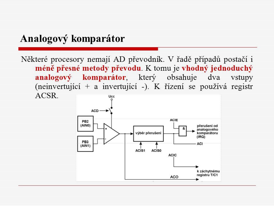 Analogový komparátor Některé procesory nemají AD převodník.