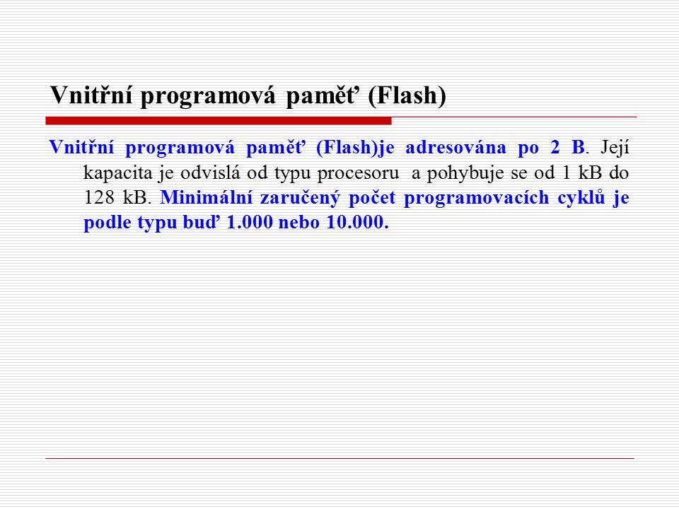 Vnitřní programová paměť (Flash) Vnitřní programová paměť (Flash)je adresována po 2 B.