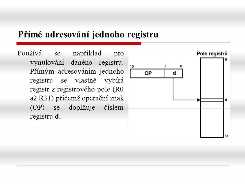 Přímé adresování jednoho registru Používá se například pro vynulování daného registru.