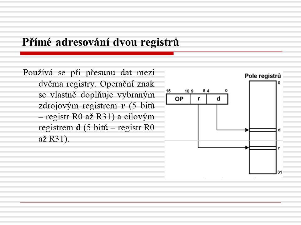 Přímé adresování dvou registrů Používá se při přesunu dat mezi dvěma registry.