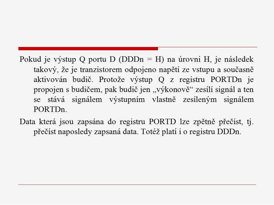 Pokud je výstup Q portu D (DDDn = H) na úrovni H, je následek takový, že je tranzistorem odpojeno napětí ze vstupu a současně aktivován budič.