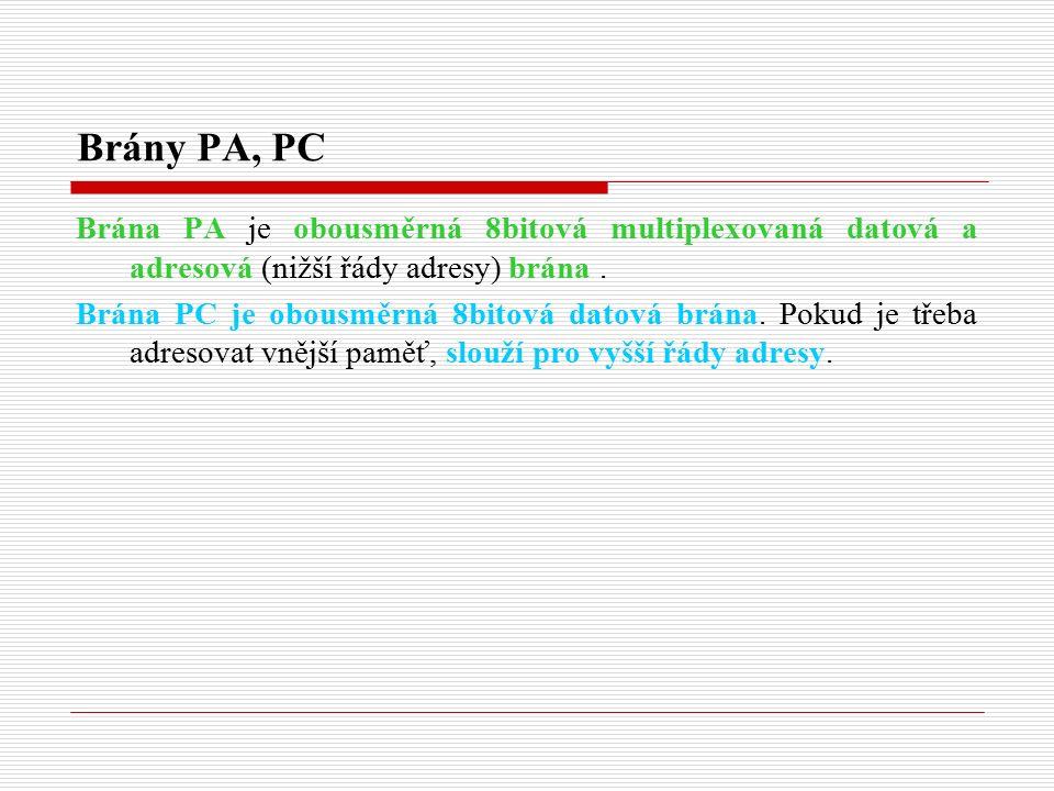 Brány PA, PC Brána PA je obousměrná 8bitová multiplexovaná datová a adresová (nižší řády adresy) brána.