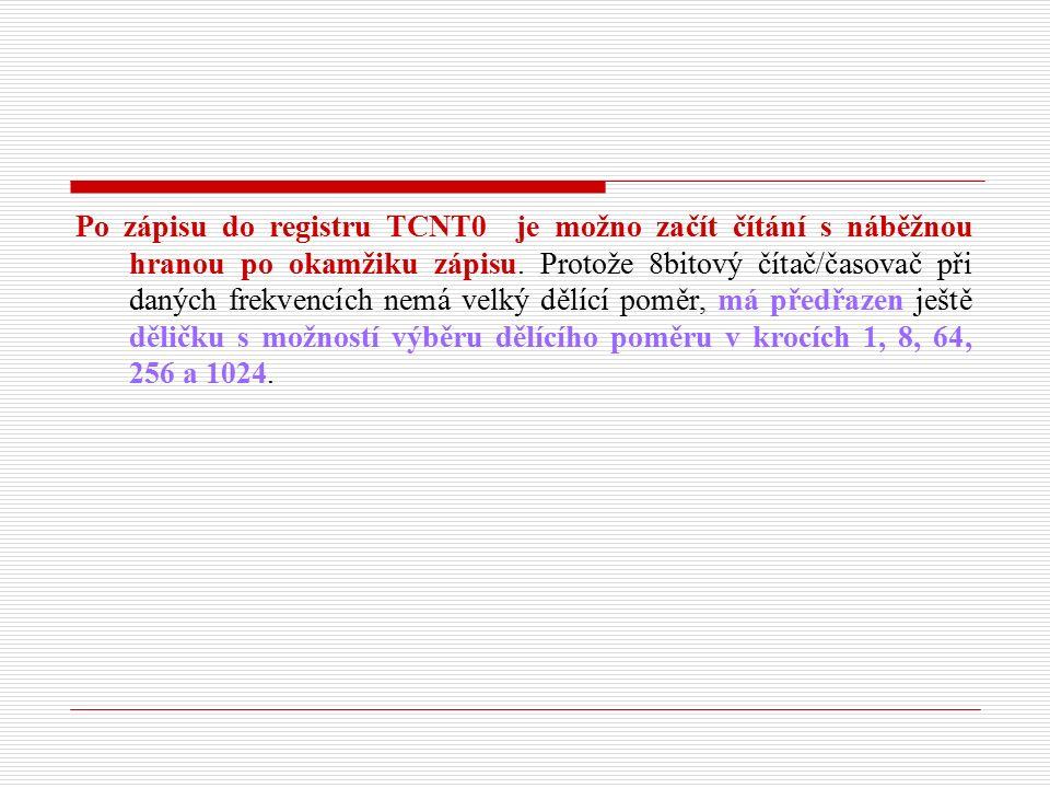 Po zápisu do registru TCNT0 je možno začít čítání s náběžnou hranou po okamžiku zápisu.