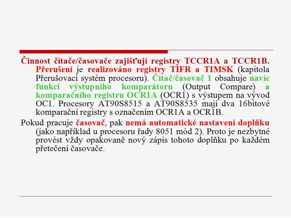 Činnost čítače/časovače zajišťují registry TCCR1A a TCCR1B.