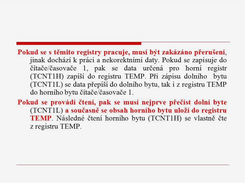Pokud se s těmito registry pracuje, musí být zakázáno přerušení, jinak dochází k práci a nekorektními daty.