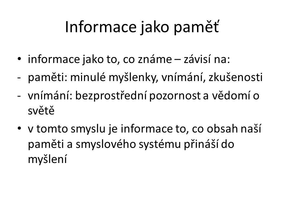 Informace jako paměť paměť dlouhodobá – obsahuje uložené informace, které si můžeme vybavit kapacita – neomezená.