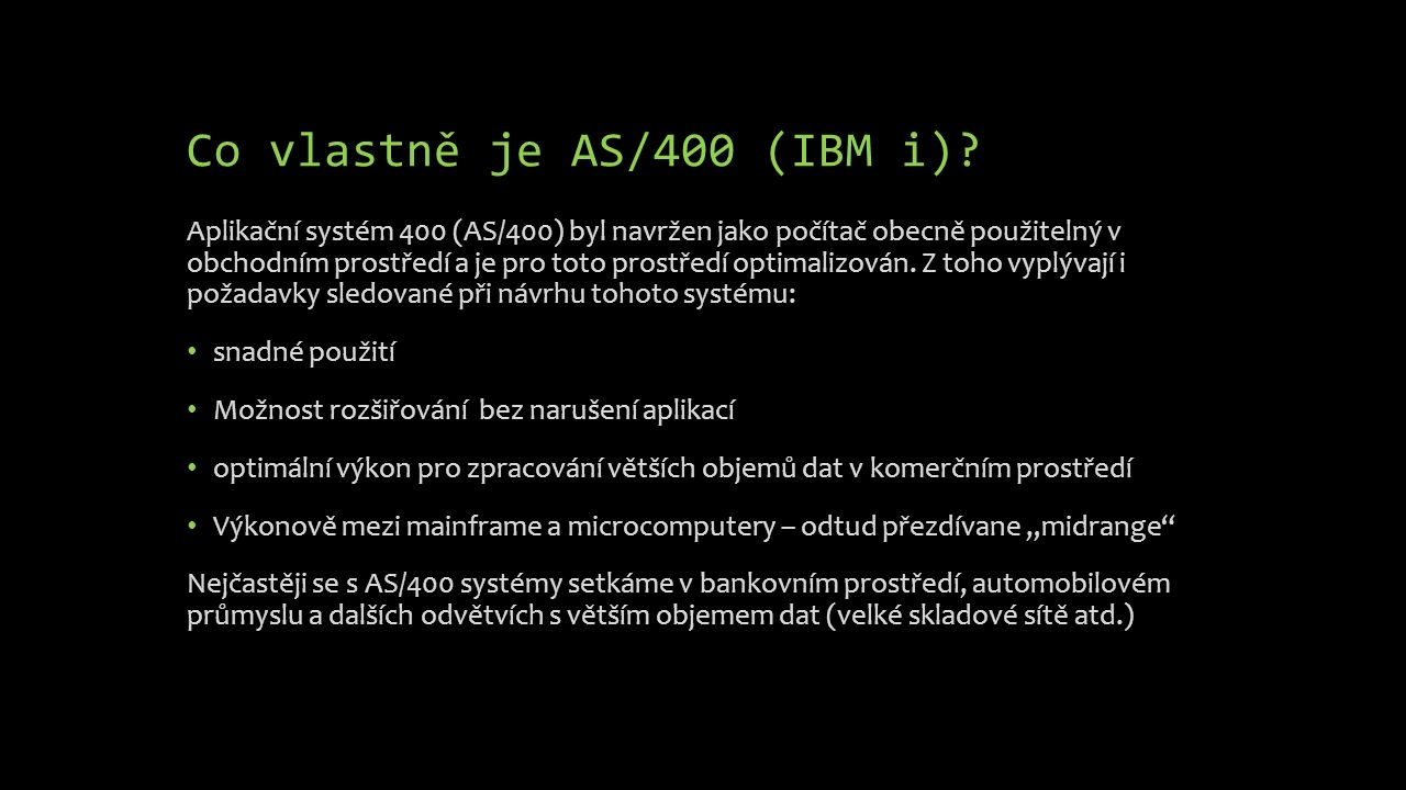 Co vlastně je AS/400 (IBM i).