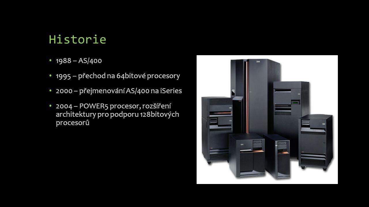 Historie 1988 – AS/400 1995 – přechod na 64bitové procesory 2000 – přejmenování AS/400 na iSeries 2004 – POWER5 procesor, rozšíření architektury pro p