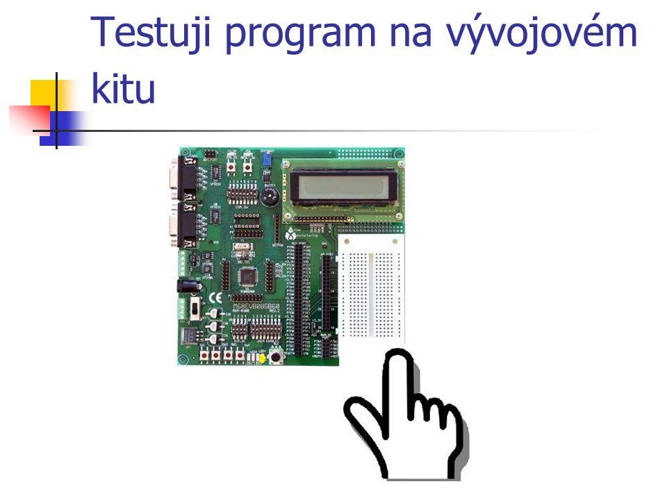 Testuji program na vývojovém kitu