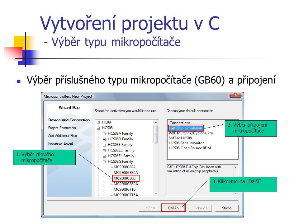 """Vytvoření projektu v C - Výběr typu mikropočítače Výběr příslušného typu mikropočítače (GB60) a připojení 1.Výběr cílového mikropočítače 2.Výběr připojení mikropočítače 3.Klikneme na """"Další"""