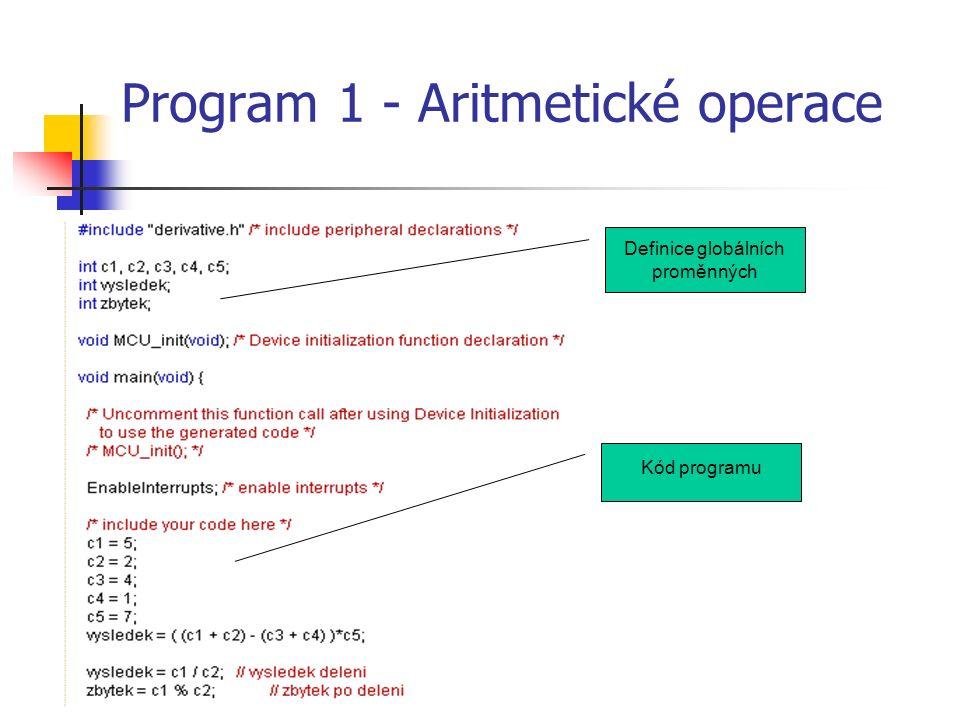 Program 1 - Aritmetické operace Definice globálních proměnných Kód programu
