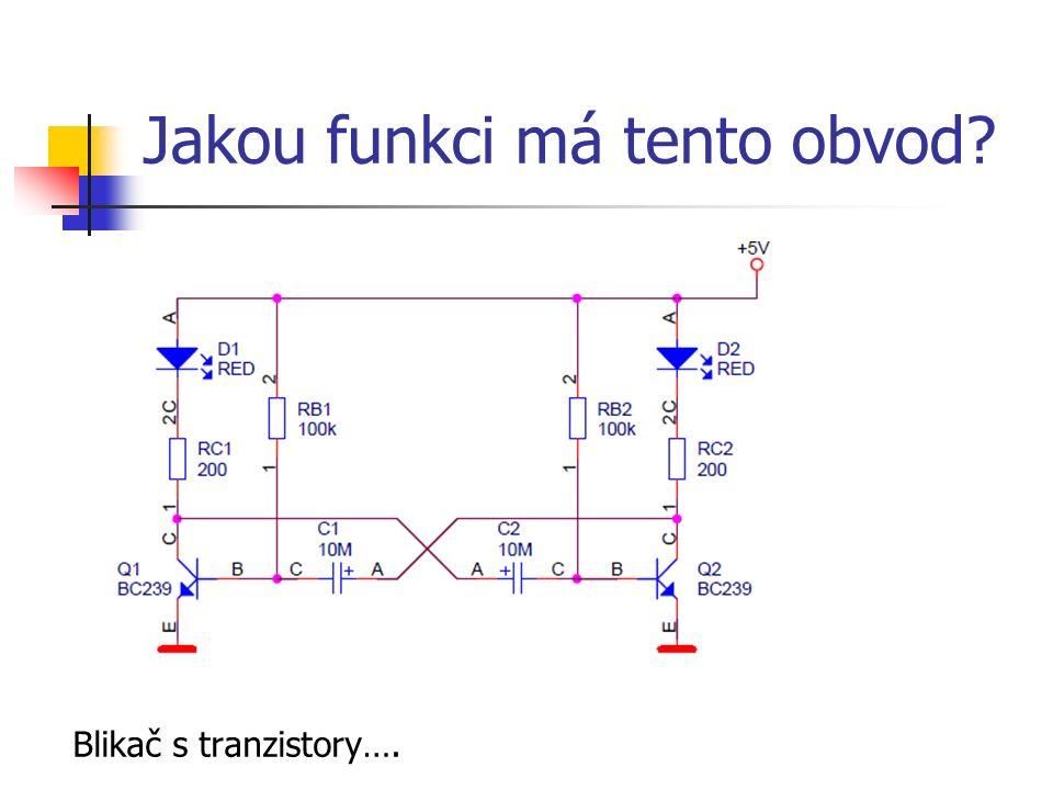 Jakou funkci má tento obvod Blikač s tranzistory….