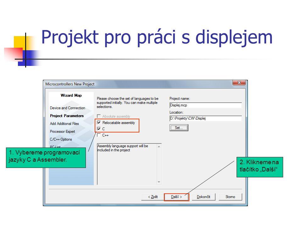 Projekt pro práci s displejem 1. Vybereme programovací jazyky C a Assembler.