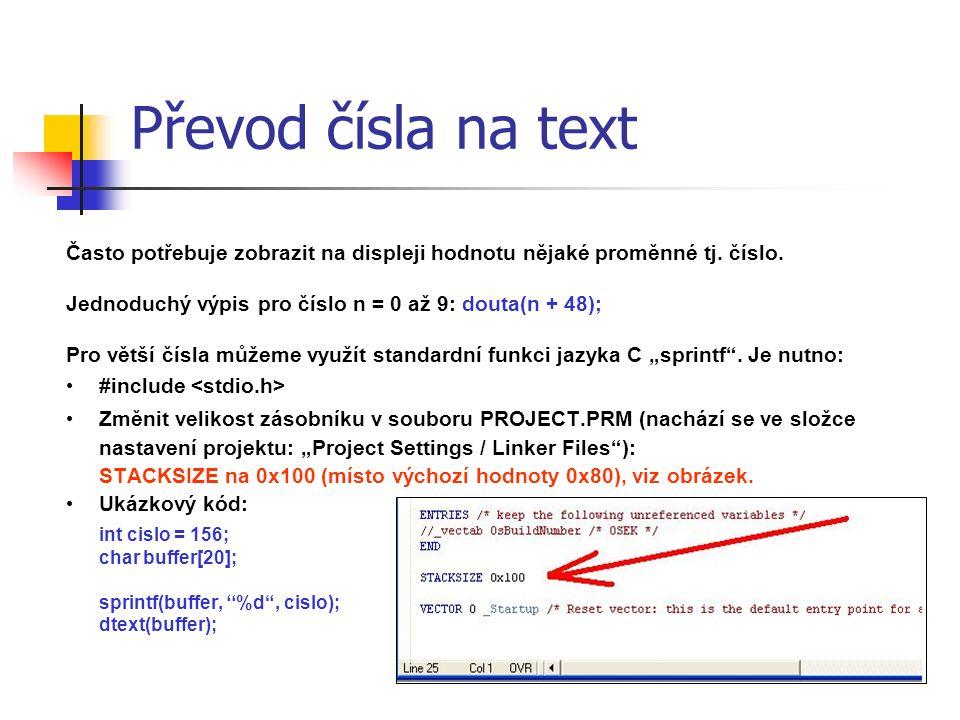 Převod čísla na text Často potřebuje zobrazit na displeji hodnotu nějaké proměnné tj.