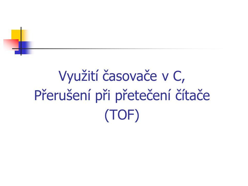 Využití časovače v C, Přerušení při přetečení čítače (TOF)