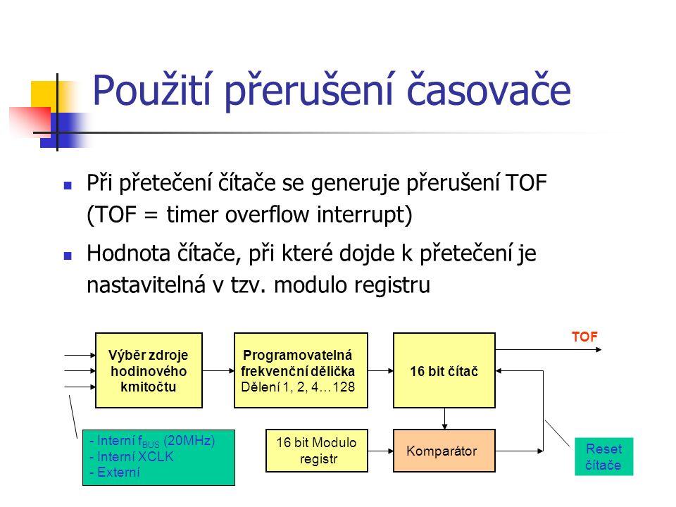 Použití přerušení časovače Při přetečení čítače se generuje přerušení TOF (TOF = timer overflow interrupt) Hodnota čítače, při které dojde k přetečení je nastavitelná v tzv.