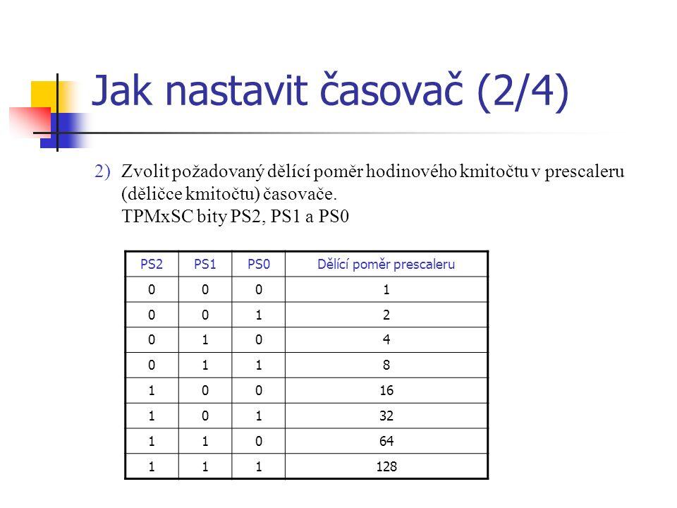 Jak nastavit časovač (2/4) 2)Zvolit požadovaný dělící poměr hodinového kmitočtu v prescaleru (děličce kmitočtu) časovače.