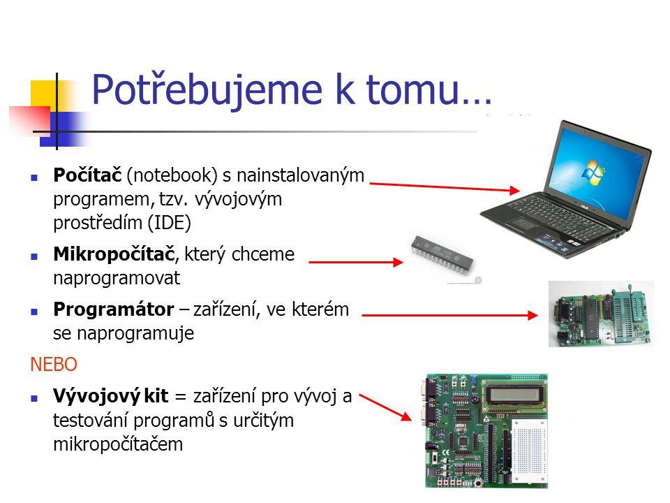 Potřebujeme k tomu… Počítač (notebook) s nainstalovaným programem, tzv.