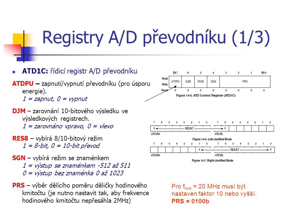 Registry A/D převodníku (1/3) ATD1C: řídicí registr A/D převodníku ATDPU – zapnutí/vypnutí převodníku (pro úsporu energie).