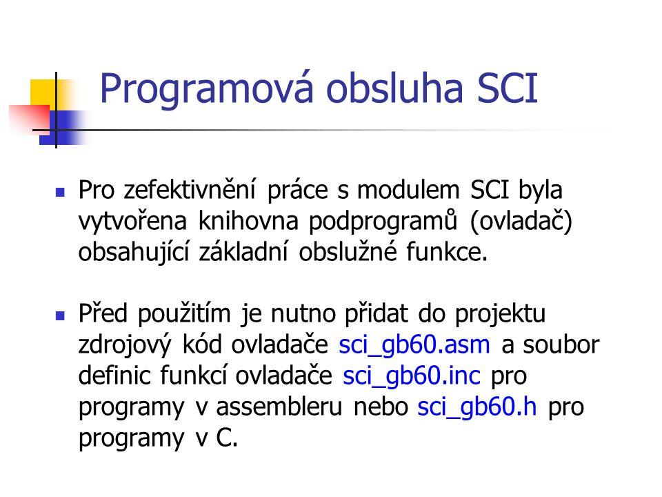 Programová obsluha SCI Pro zefektivnění práce s modulem SCI byla vytvořena knihovna podprogramů (ovladač) obsahující základní obslužné funkce.