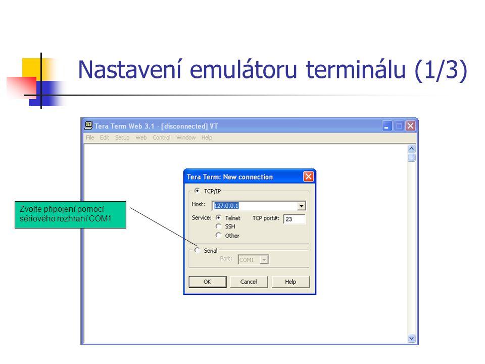 Nastavení emulátoru terminálu (1/3) Zvolte připojení pomocí sériového rozhraní COM1