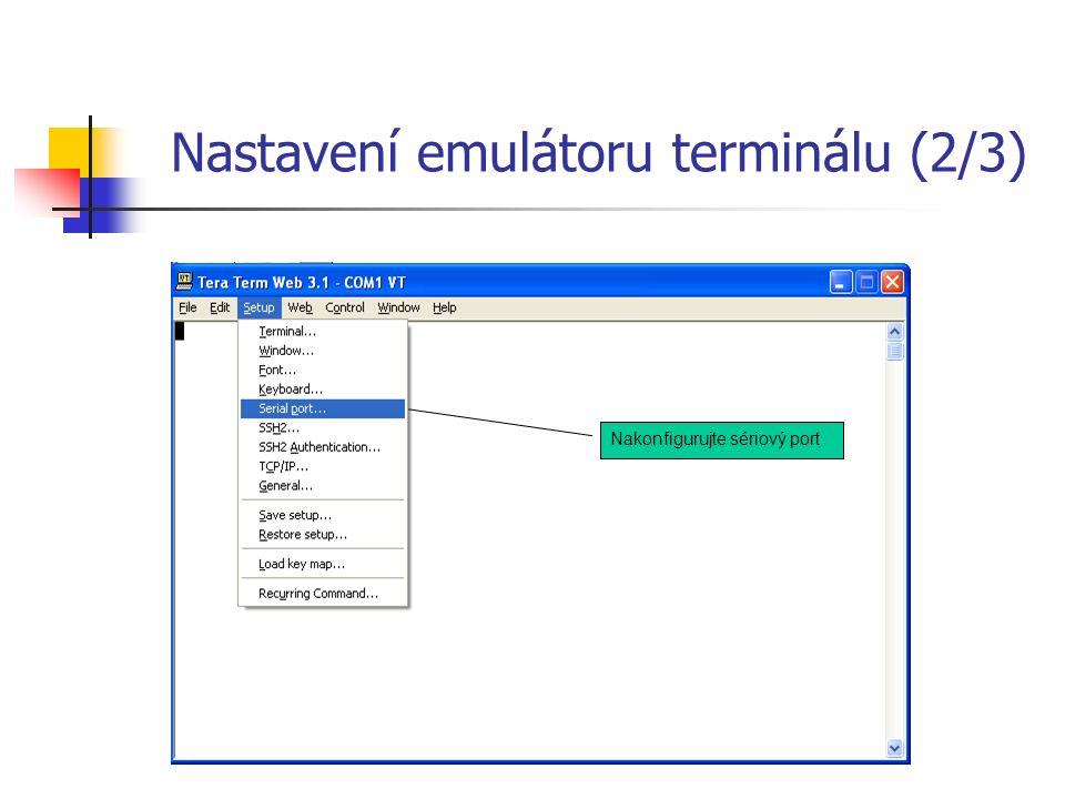 Nastavení emulátoru terminálu (2/3) Nakonfigurujte sériový port